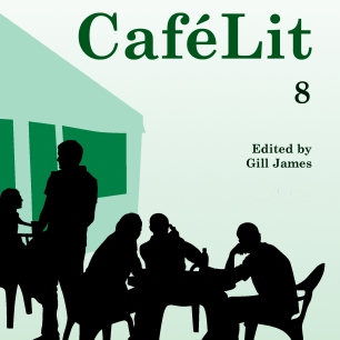 The Best of Cafelit 8 is now available in paperback and for the Kindle. Image kindly supplied by Gill James