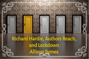 Feature Image - Richard Hardie, Authors Reach, and Lockdown