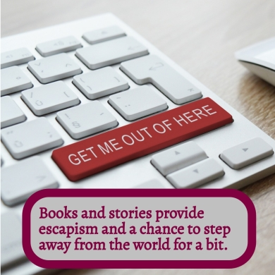 Books and stories help with escapism