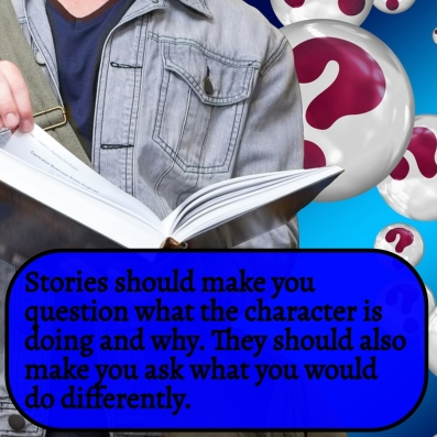Stories should make you question