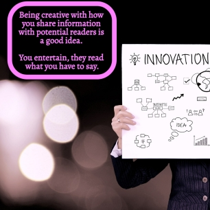 Be creative with how you share information