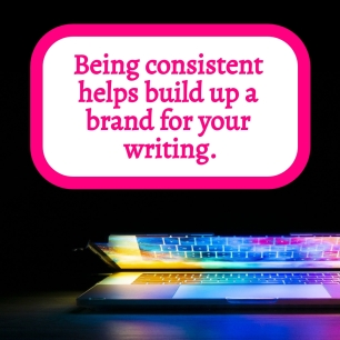 Being consistent helps you build up your brand