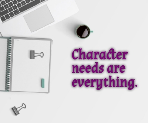 Character Needs are everything
