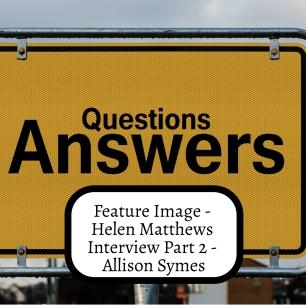 Feature Image - Introducing Helen Matthews Part 2