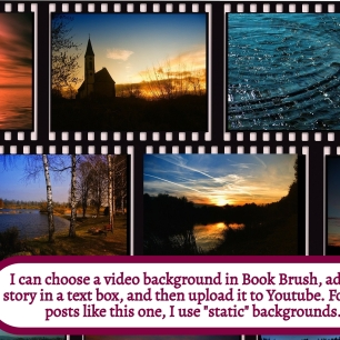 I can choose a video background in Book Brush, add my story, and upload to Youtube