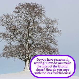 SEASONS IN WRITING - How do you cope with the less fruitful seasons