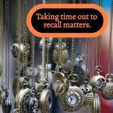 Taking time out to recall matters